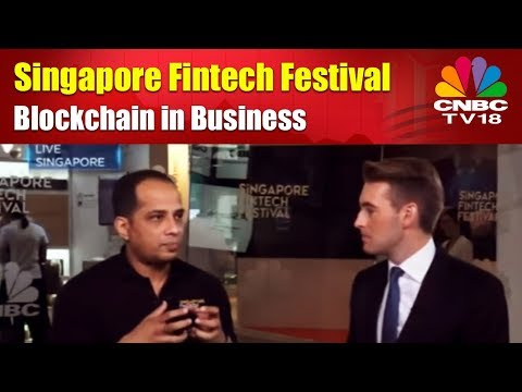 Singapore Fintech Festival | Blockchain in Business | CNBC TV18