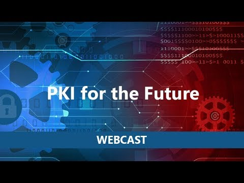 Webcast: PKI for the Future