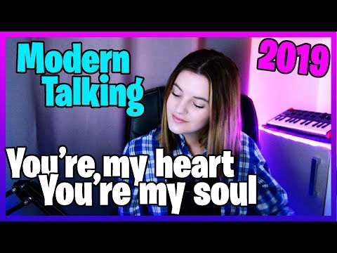 You&39;re my heart you&39;re my soul - Modern Talking Remix 2019 Cover  SUZY