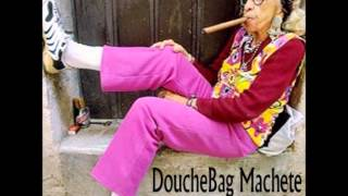 Donkey Show - DoucheBag Machete