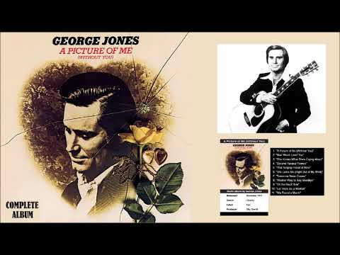 George Jones - A Picture of Me Without You (Complete Album)
