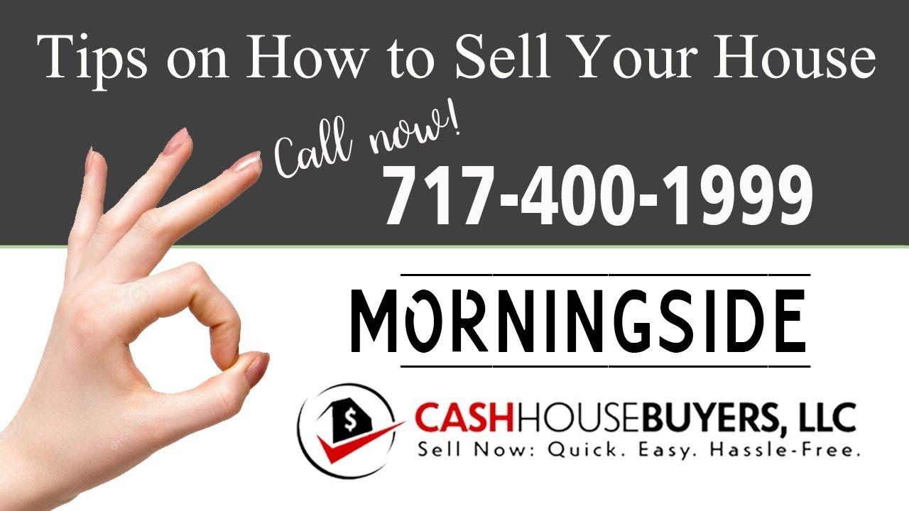 Tips Sell House Fast Morningside   Call 7174001999   We Buy Houses Morningside