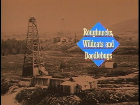 Roughnecks, Wildcats & Doodlebugs (full documentary)