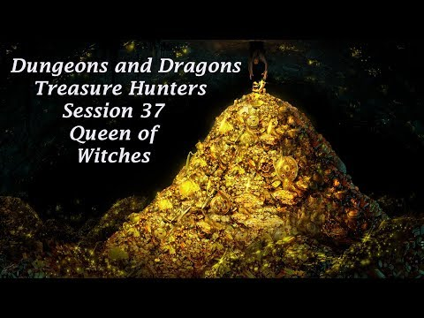 Treasure Hunters Session 37: Queen of Witches