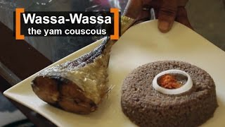 Benin: Wassa-Wassa, the yam couscous