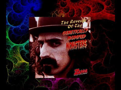 Frank Zappa The Revenge Of The Genetically Modified Monsters