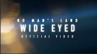 No Man's Land - Wide Eyed (Official Music Video)