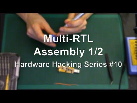 Multi-RTL - Assembly 1/2 - Hardware Hacking Series #10