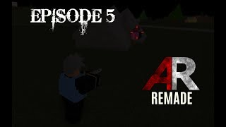 ITS BACK! - ROBLOX Apocalypse Rising: Remade - [Episode 5]