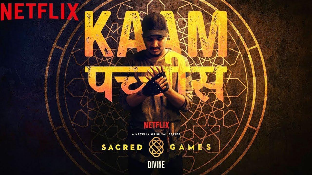 Kaam 25 Divine Sacred Games Netflix Youtube