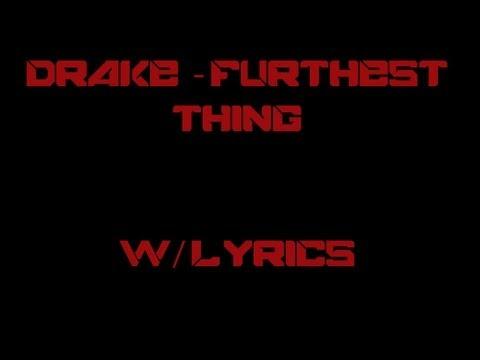 Drake - Furthest Thing with Lyrics
