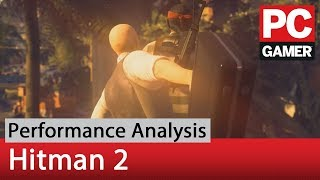 Hitman 2 performance analysis