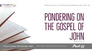 Livingpraise Weekly Bible Study // PONDERING ON THE GOSPEL OF JOHN 23
