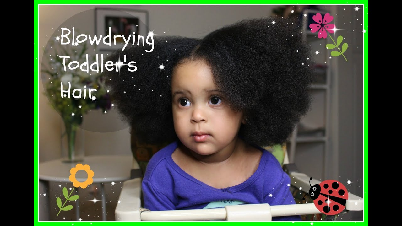 How To Safely Blow Dry Toddler S Natural Hair Jessica