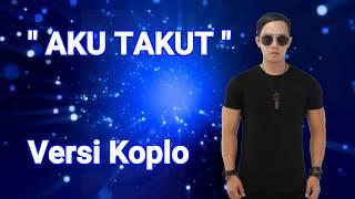 Download AKU TAKUT Repvblik versi koplo - Lirik