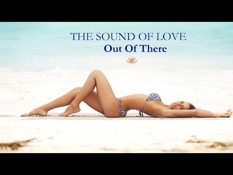 OUT OF THERE - The Sound Of Love