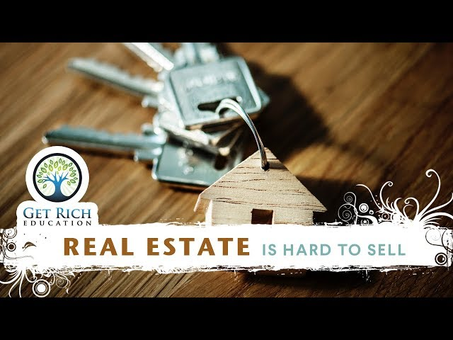 Real Estate Is Hard To Sell