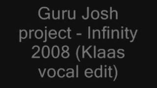 Guru Josh Project - Infinity 2008 (Klaas vocal edit)