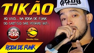 MC Tikão :: Vídeo Sensacional Ao Vivo na Roda de Funk do Rio das Pedras :: Áudio