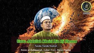 TANDA-TANDA KIAMAT- USTAZ ABDULLAH KHAIRI BIN HJ HAROON