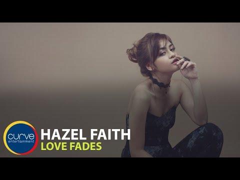Hazel Faith | Love Fades | Official Lyric Video
