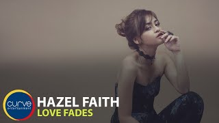 Hazel Faith | Love Fades | Official Lyric Video