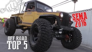 TOP 5 OFF ROAD RIGS of SEMA SHOW 2016