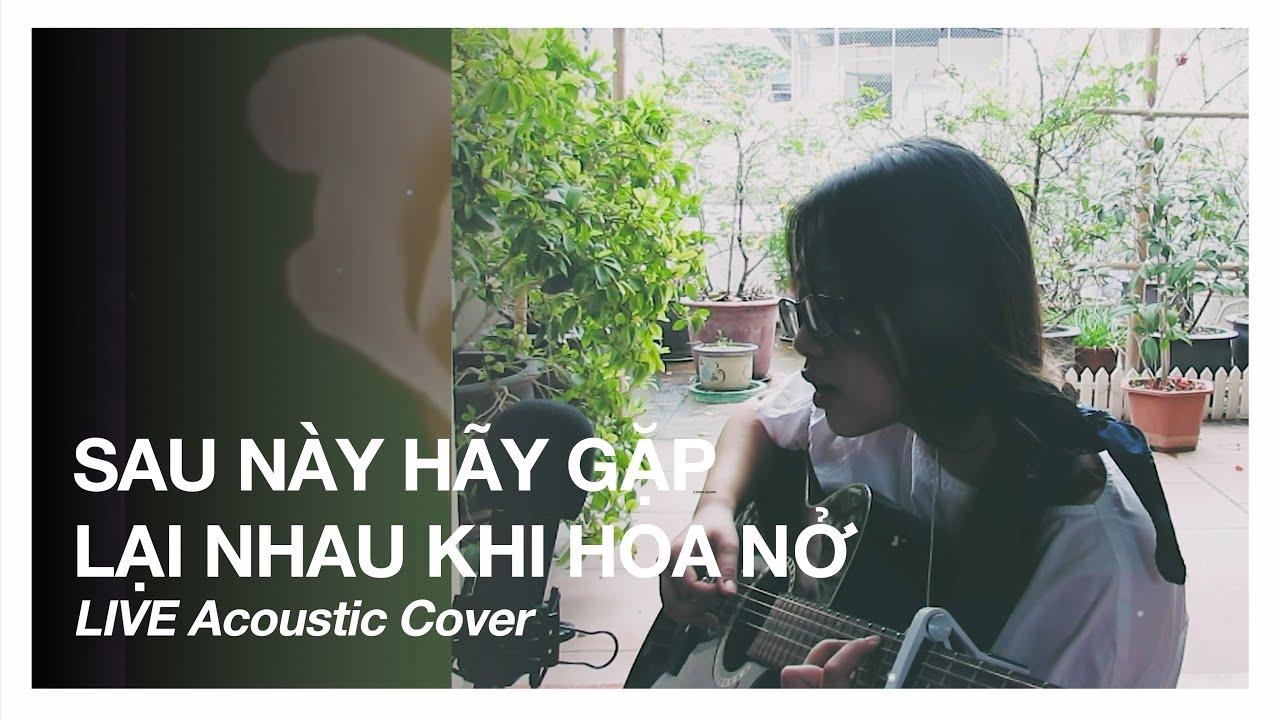 SAU NÀY HÃY GẶP LẠI NHAU KHI HOA NỞ – Nguyên Hà | #Stayhome and Sing #Withme | LIVE SESSION