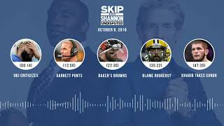 UNDISPUTED Audio Podcast (10.08.18) with Skip Bayless, Shannon Sharpe & Jenny Taft   UNDISPUTED