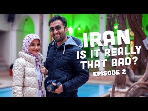 Iran - Is It Really That Bad? Episode 2