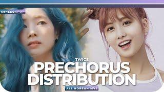 TWICE — PRECHORUS DISTRIBUTION | ALL KOREAN MV's (Like OOH-AHH — MORE & MORE)