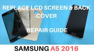 Replace LCD Screen & Back Cover SAMSUNG A5 2016 A510 - CrocFIX