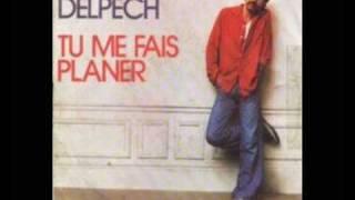 Tu me fais planer - Michel Delpech