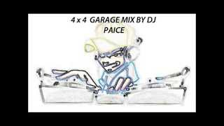 HALF HOUR 4 x 4 GARAGE MIX BY DJ PAICE