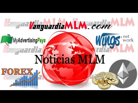 Vanguardia MLM | Forex | Wings Network | My Advertising Pays | Ethereum | Bitcoin | Noticias MLM