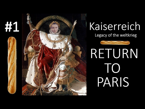 HoI4 - Kaiserreich - Return to Paris - Part 1