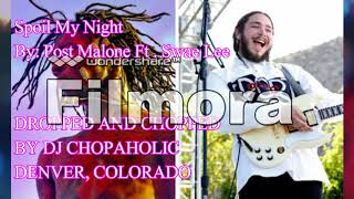 Spoil My Night Post Malone Ft Swae Lee SCREWED AND CHOPPED NEW 2018