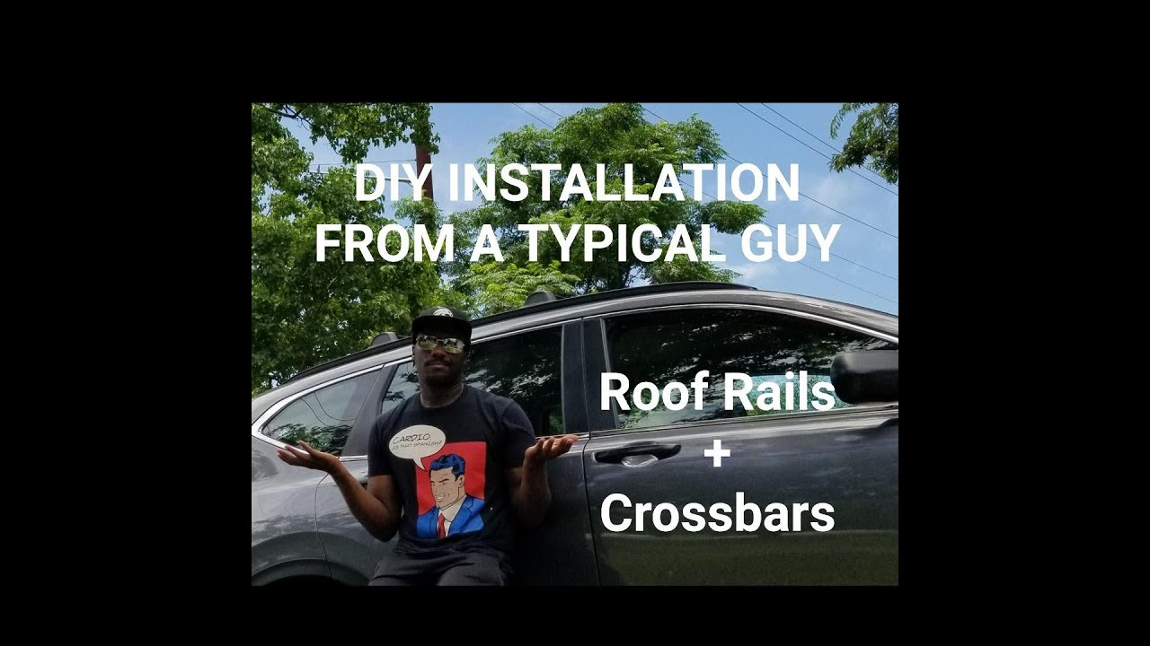 Honda Cr V 2018 Roof Rail And Cross Bar Diy Installation Youtube