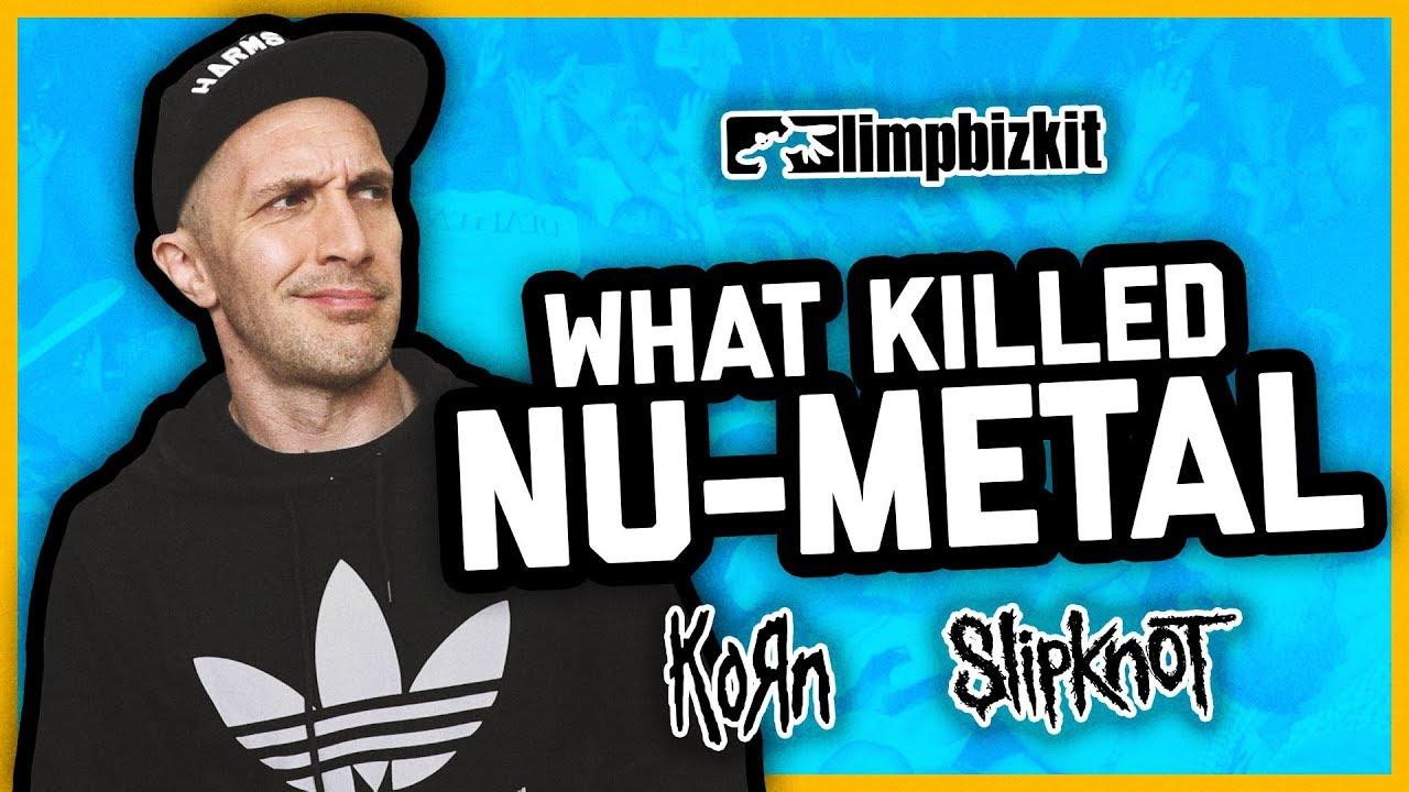 WHAT KILLED NU-METAL? Korn, Slipknot, Limp Bizkit