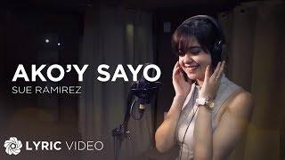 Sue Ramirez - Ako Sa'yo (Official Lyric Video)