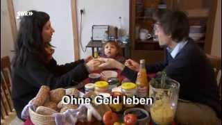 """Raphael Fellmer """"Ohne Geld leben! Eine junge Familie auf neuen Wegen"""" (30min. SWR Reportage)"""