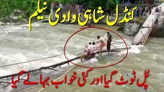 Neelum Valley Kundal Shahi Bridge Collapsed