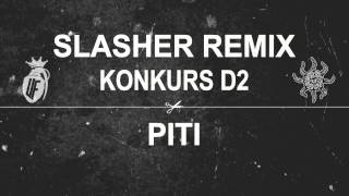 SŁOŃ/MIKSER SLASHER (PITI REMIX) | KONKURS D2