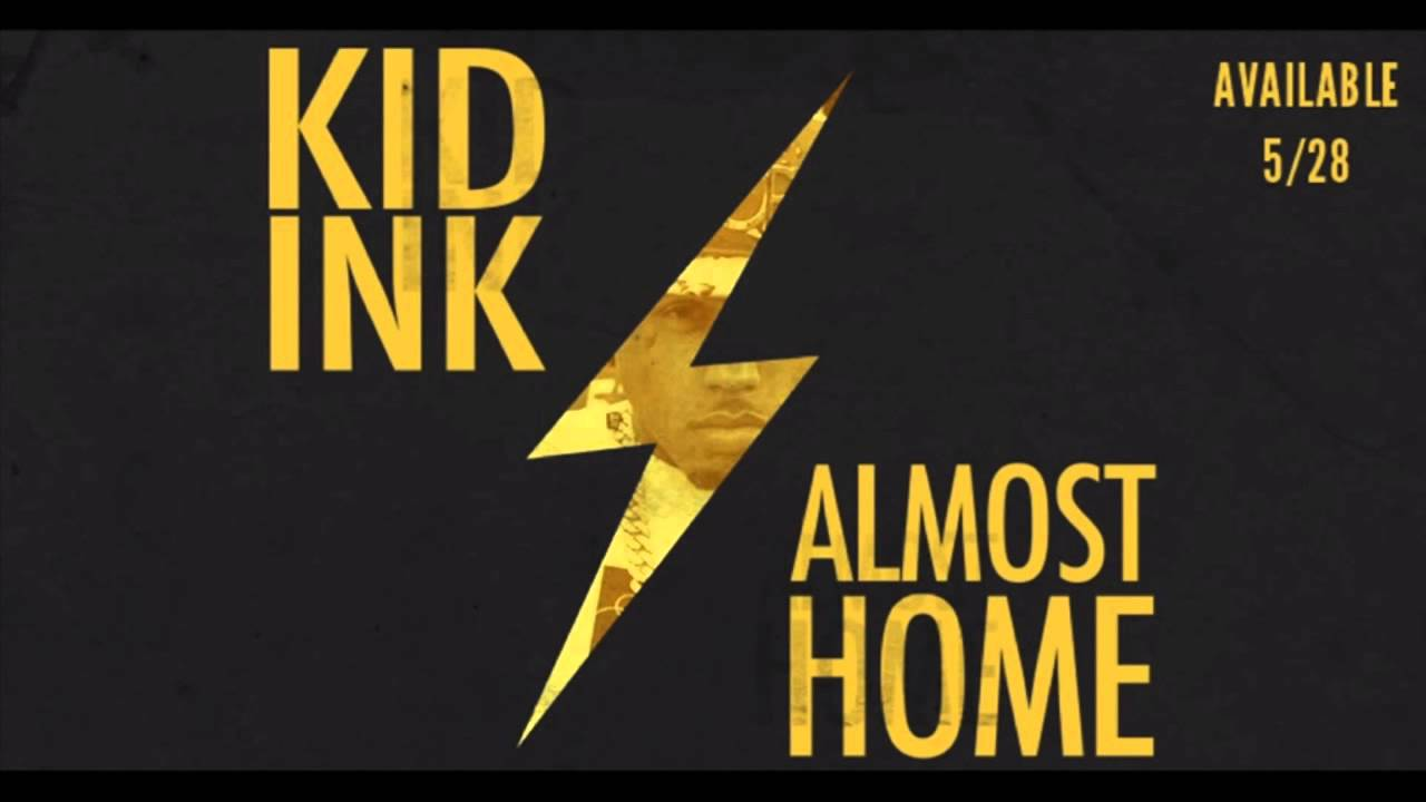 Kid Ink - Was It Worth It (Almost Home)
