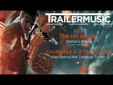 Uncharted 4: A Thief's End - Man Behind the Treasure Trailer Music (The Hit House - Nathan's Brain)