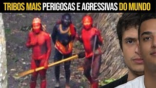 7 TRIBOS MAIS PERIGOSAS DO MUNDO !!