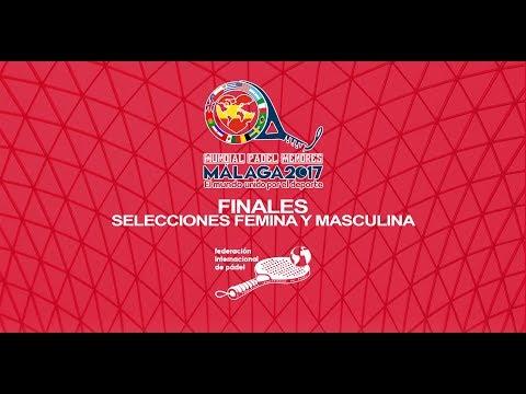 Finales por Selecciones Femenina y Masculina, Mundial Pádel Menores Malaga 2017