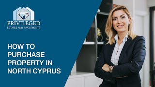 How to Purchase Property in North Cyprus