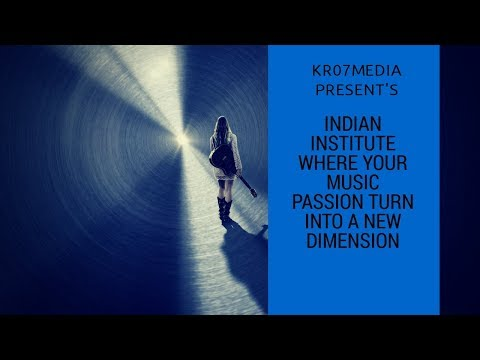 Indian institute where your music passion turn into a new dimension