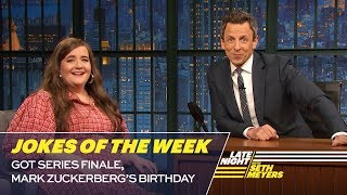 Seth's Favorite Jokes of the Week: GoT Series Finale, Mark Zuckerberg's Birthday
